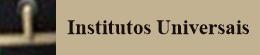 Institutos Universais